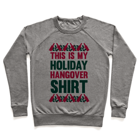 Holiday Hangover Shirt Pullover