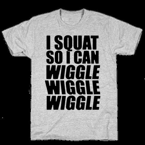 Wiggle Wiggle Wiggle Workout Mens T-Shirt