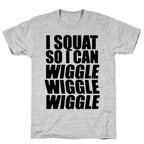 Wiggle Wiggle Wiggle Workout Mens T-Shirt