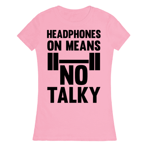 Headphones On Means No Talky Womens T-Shirt