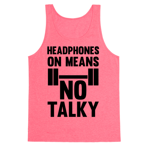 Headphones On Means No Talky Tank Top