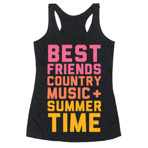 Best Friends, Country Music + Summer Time Racerback Tank Top