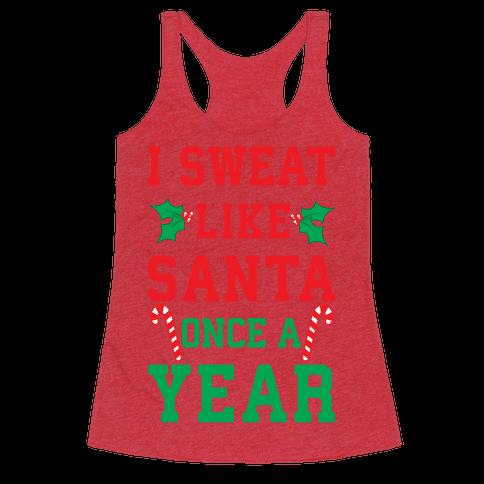 I Sweat Like Santa Once A Year