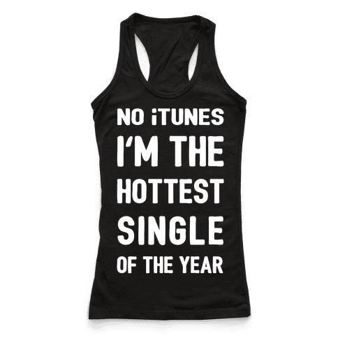 No iTunes, I'm The Hottest Single Of The Year