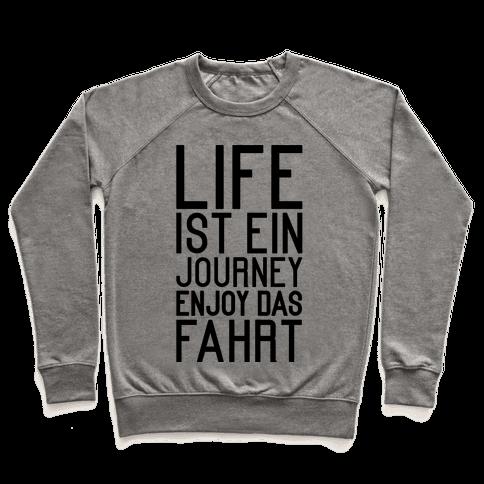 Life Ist Ein Journey Enjoy Das Fahrt Pullover