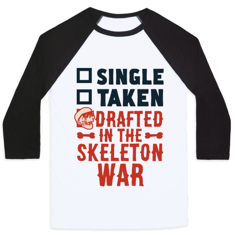 Single Taken Drafted in The Skeleton War Baseball Tee