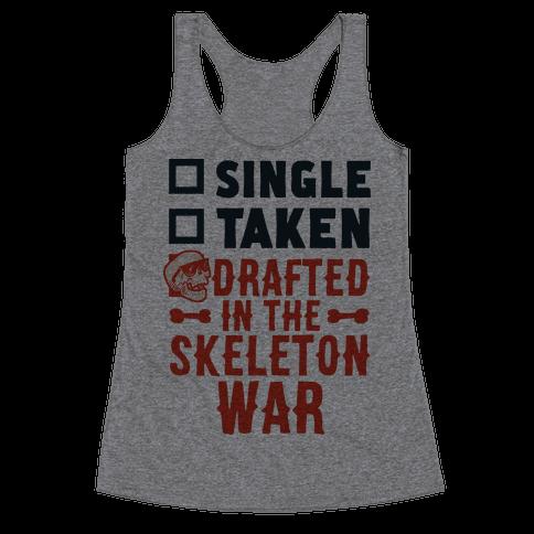 Single Taken Drafted in The Skeleton War Racerback Tank Top