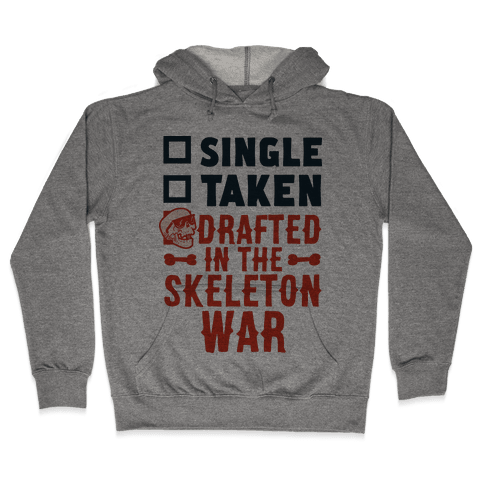 Single Taken Drafted in The Skeleton War Hooded Sweatshirt