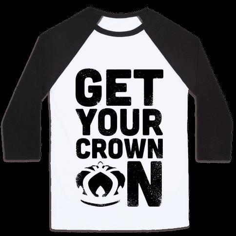 Get Your Crown On (Tank) Baseball Tee