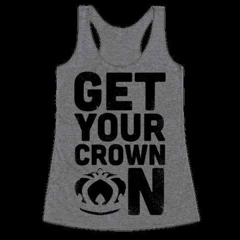 Get Your Crown On (Tank) Racerback Tank Top