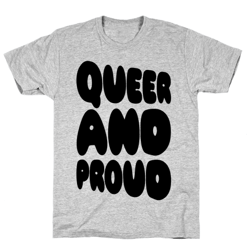 Queer And Proud Mens T-Shirt