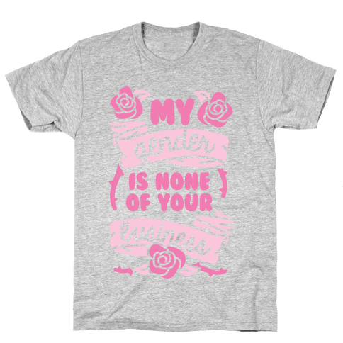 My Gender Is None Of Your Business Mens T-Shirt