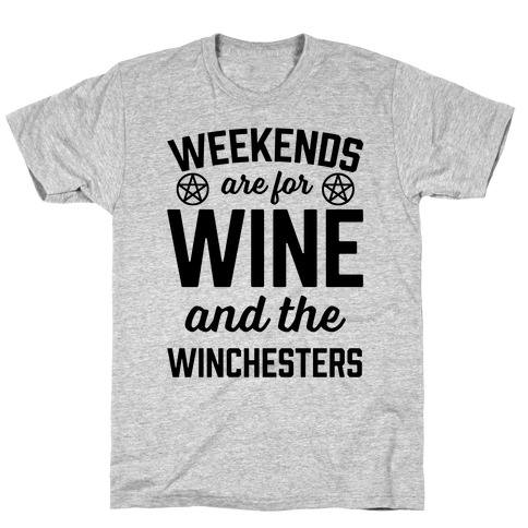 Weekends Are For Wine And The Winchesters T-Shirt