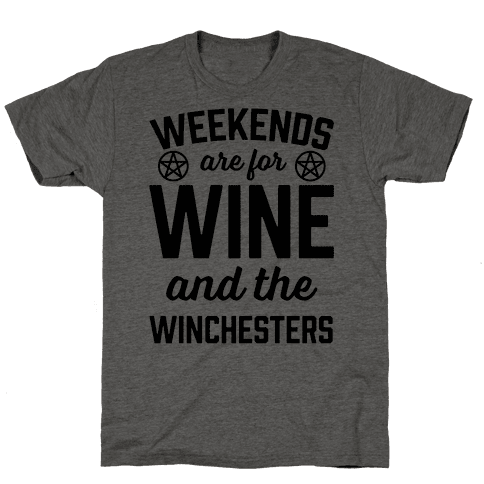 Weekends Are For Wine And The Winchesters Mens T-Shirt