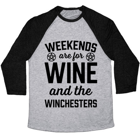Weekends Are For Wine And The Winchesters Baseball Tee