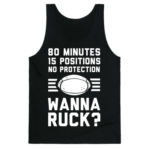 80 Minutes 15 Positions No Protection Wanna Ruck? Tank Top