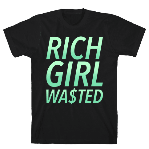 Rich Girl Wasted Mens T-Shirt