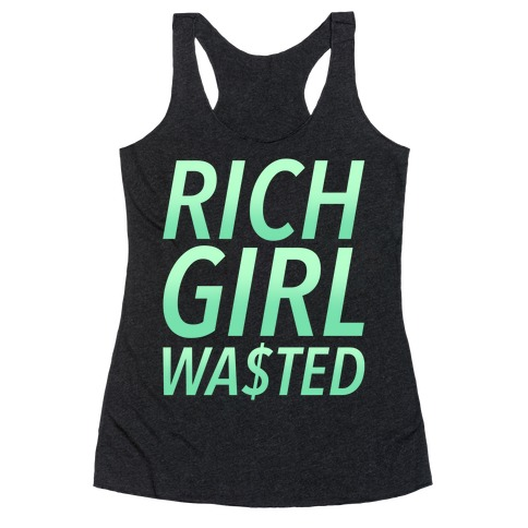 Rich Girl Wasted Racerback Tank Top