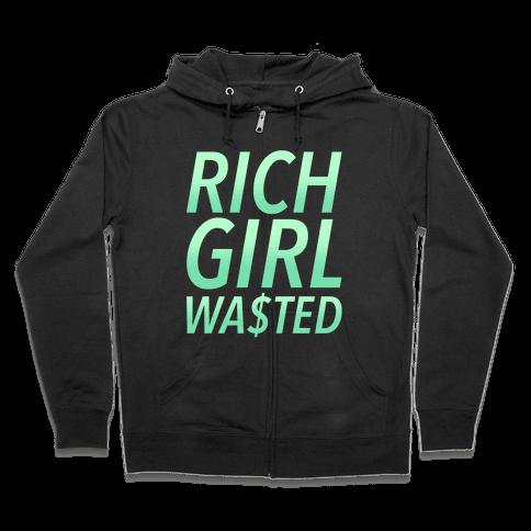 Rich Girl Wasted Zip Hoodie