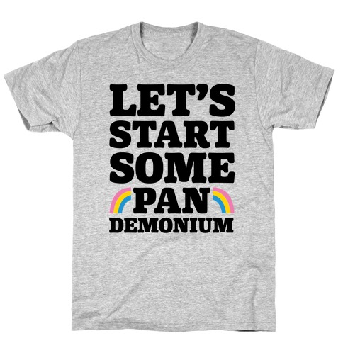 Let's Start Some Pandemonium Mens T-Shirt
