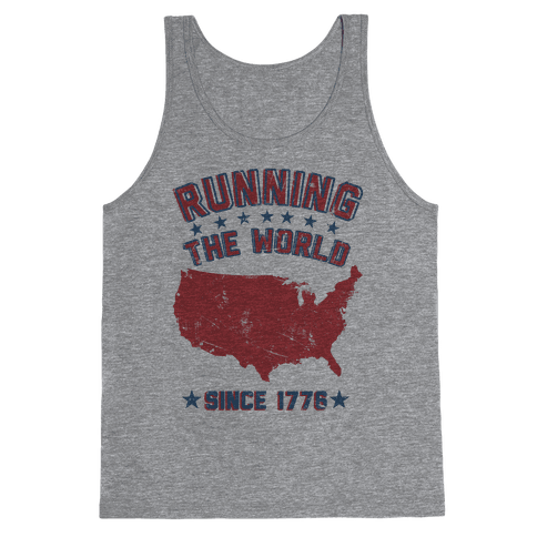 Running The World Since 1776 Tank Top