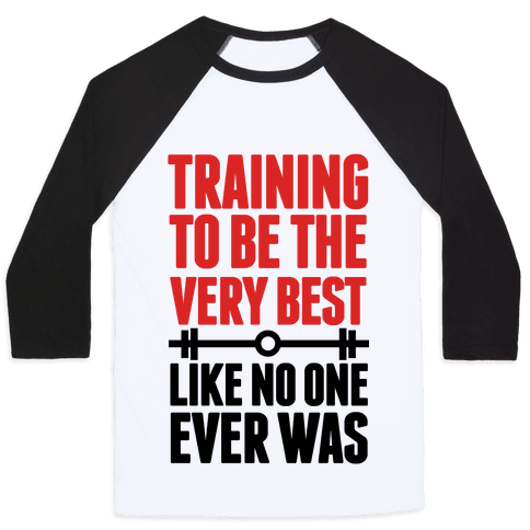 Training to be the Very Best Like No One Ever Was Baseball Tee