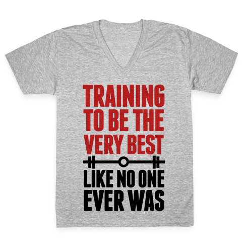 Training to be the Very Best Like No One Ever Was V-Neck Tee Shirt