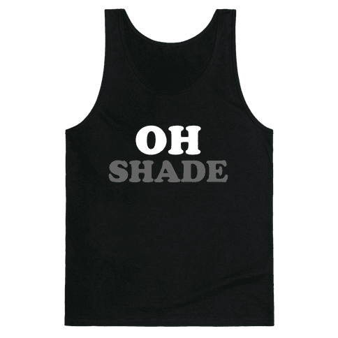 Oh Shade Tank Top