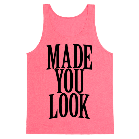 Made You Look Tank Top