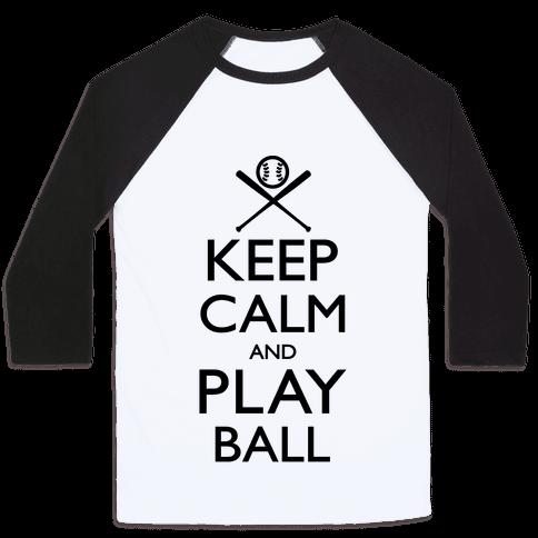 Keep Calm And Play Ball Baseball Tee