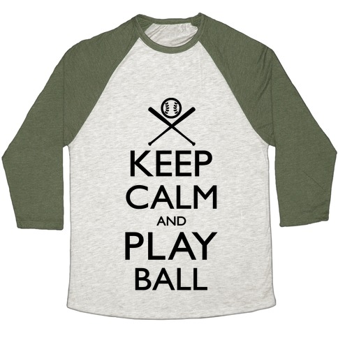 Keep Calm And Play Ball Baseball Tee
