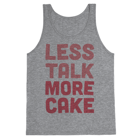 Less Talk More Cake Tank Top