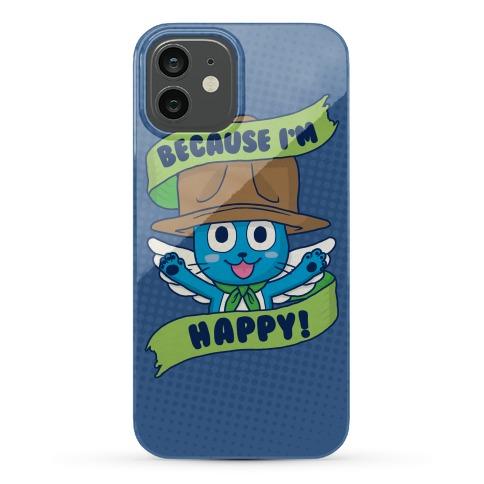 Because I'm Happy! Phone Case