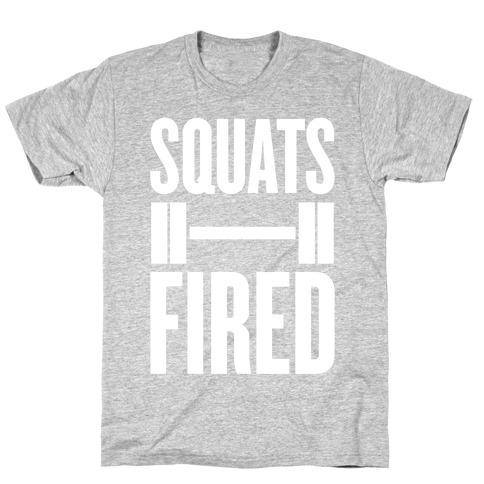 Squats Fired T-Shirt