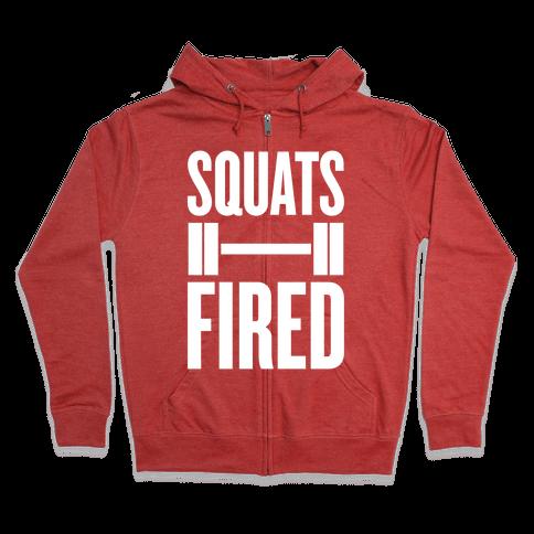 Squats Fired Zip Hoodie