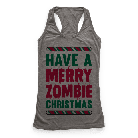 Have A Merry Zombie Christmas Racerback Tank Top