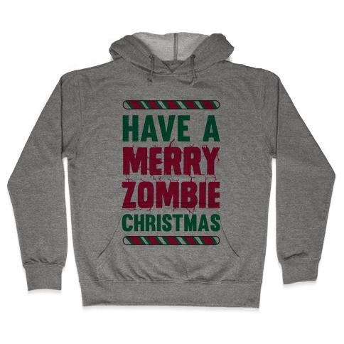 Have A Merry Zombie Christmas Hooded Sweatshirt
