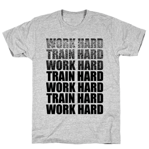 Work Hard Train Hard Mens T-Shirt