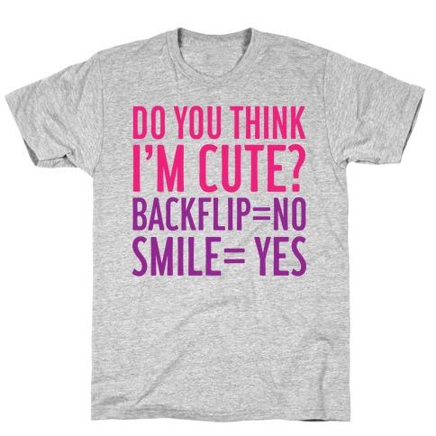 Do You Think I'm Cute T-Shirt