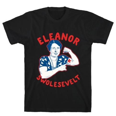 Eleanor Swolesevelt T-Shirt