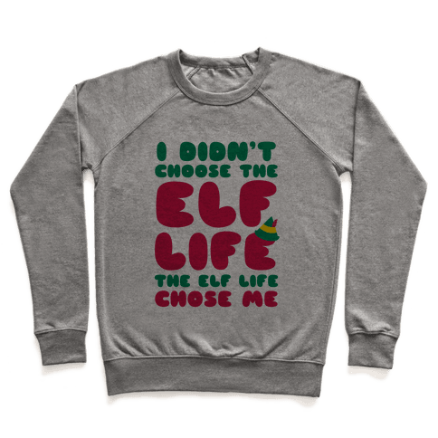 The Elf Life Chose Me Pullover