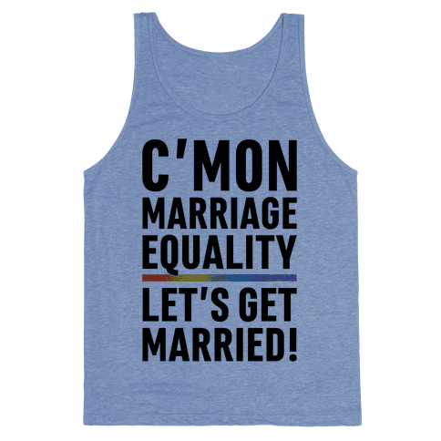C'mon Marriage Equality Tank Top
