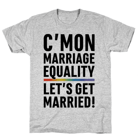 C'mon Marriage Equality Mens T-Shirt