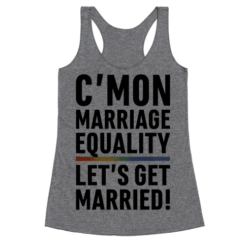 C'mon Marriage Equality Racerback Tank Top