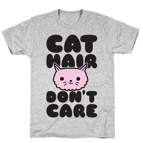 Cat Hair Don't Care Mens T-Shirt
