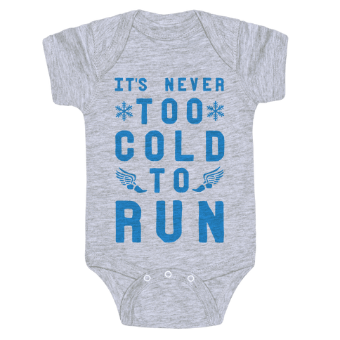 It's Never Too Cold to Run! Baby Onesy