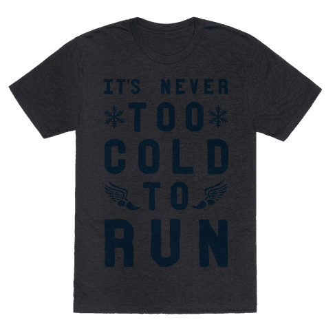 It's Never Too Cold to Run!