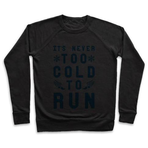 It's Never Too Cold to Run! Pullover