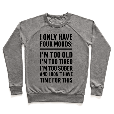 I Only Have Four Moods Pullover