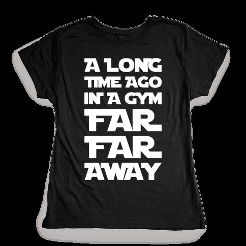A Long Time Ago In A Gym Far Far Away Womens T-Shirt